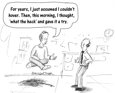 Cartoon: For years, I assumed I could not hover...
