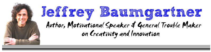 Jeffrey Paul Baumgartner - the most original thinker in creativity & innovation today