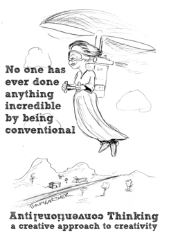 No one has ever done anything incredible by being conventional