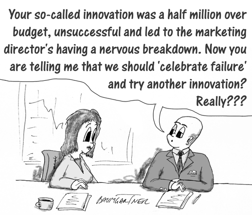 Cartoon: boss astonished that, after big innovation failure, innovation manager wants to try again