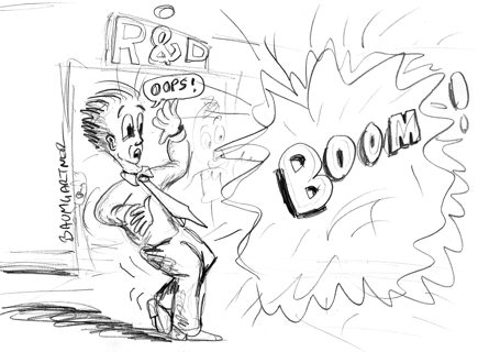 "Cartoon: explosion in R&D division; man sasy ""oops"""