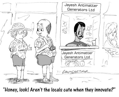 "Cartoon of tourists in India saying, ""Honey look, Aren't the locals cute when they innovate?"""