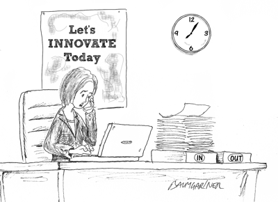 Cartoon: No Time for Innovation? Think Again!