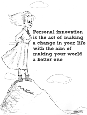 Cartoon: personal innovation is the act of making a change in your life with the aim of making your world a better one