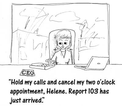 Cartoon: hold my calls and cancel my 2:00 meeting. Report 103 has arrived