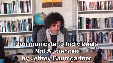 Cartoon: Video: Communicate to the Individual, Not the Audience