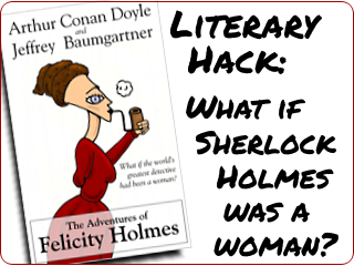Link to The Adventures of Felicity Holmes - a literary hack
