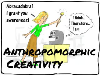 Link to cartoon story: Anthropomorphic Creativity